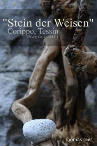 Stein der Weisen, Corippo, Tessin 2011, thomas rees